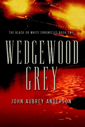 Wedgewood Grey (The Black or White Chronicles #2) (Bk. 2)