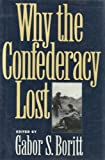 Why the Confederacy Lost (Gettysburg Civil War Instutute Books)