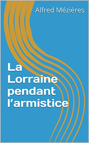 La Lorraine pendant l'armistice (French Edition) PDF