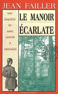 [Mary Lester] Le manoir écarlate, Failler, Jean