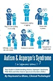 Autism & Asperger's Syndrome in Layman's Terms