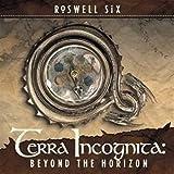 echange, troc Roswell Six - Terra Incognita: Beyond the Horizon