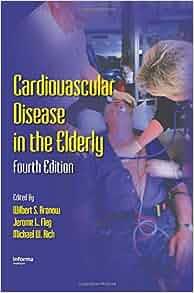 Cardiovascular Disease in the Elderly, Fourth Edition ...
