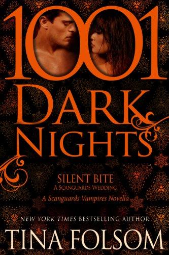 Tina Folsom - Silent Bite-A Scanguards Wedding: A Scanguards Vampire Novella (1001 Dark Nights)