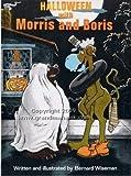 Halloween with Morris and Boris (0396071899) by Wiseman, Bernard