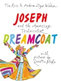 Joseph and the Amazing Technicolor Dreamcoat: With pictures by Quentin Blake Andrew Lloyd Webber