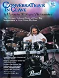 img - for Conversations in Clave: The Ultimate Technical Study of Four-Way Independence in Afro-Cuban Rhythms, Book & CD [With CD Features Sample Performances b book / textbook / text book