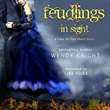 Feudlings in Sight: Fate on Fire, Book 3 Audiobook by Wendy Knight Narrated by Lisa Hicks