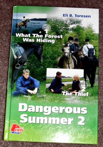 Dangerous Summer 2: What the Forest Was Hiding and the Thief, ELI B TORESEN