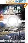 Fifteen Days inSeptember That Will Ch...