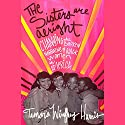 The Sisters Are Alright: Changing the Broken Narrative of Black Women in America (       UNABRIDGED) by Tamara Winfrey Harris Narrated by Tamberla Perry