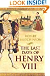 The Last Days of Henry VIII: Conspira...