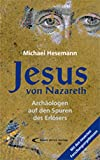 Jesus von Nazareth: Archäologen auf den Spuren des Erlösers