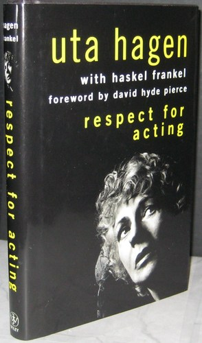 respect for acting uta hagen Master acting teacher uta hagen explains it all if you like the video you have to get her book 'a challenge for the actor' it's a must read for all serious.
