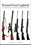 img - for Personal Gun Logbook: An Important Step in Responsible Firearms Ownership book / textbook / text book