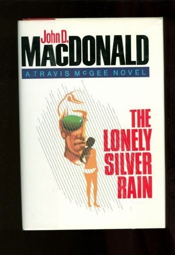 The Lonely Silver Rain by John D. MacDonald(March 12, 1985) Hardcover (Lonely Silver Rain compare prices)