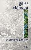 echange, troc Gilles Clément - Le salon des berces