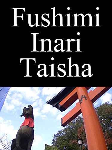 ビデオクリップ: Fushimi Inari Taisha on Amazon Prime Instant Video UK