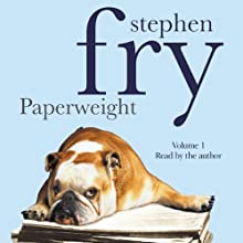 Paperweight, Volume 1 (       ABRIDGED) by Stephen Fry Narrated by Stephen Fry