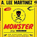 Monster: A Novel (       UNABRIDGED) by A. Lee Martinez Narrated by Eric Michael Summerer