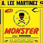 Monster: A Novel | A. Lee Martinez