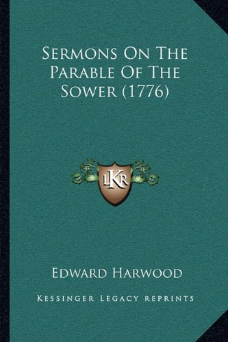 Sermons on the Parable of the Sower (1776)