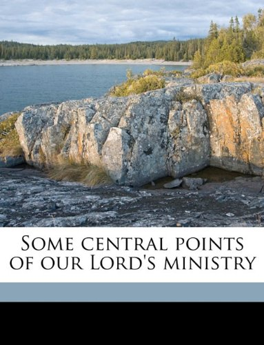 Some central points of our Lord's ministry