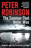 The Summer That Never Was (The Inspector Banks Series) Peter Robinson