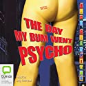 The Day My Bum Went Psycho Audiobook by Andy Griffiths Narrated by Stig Wemyss