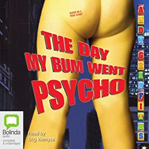 The Day My Bum Went Psycho Audiobook
