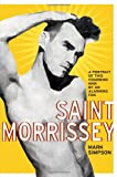 Saint Morrissey: A Portrait of This Charming Man by an Alarming Fan (074328481X) by Simpson, Mark