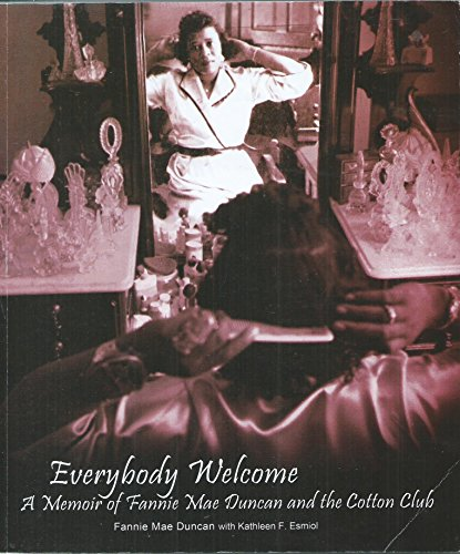 everybody-welcome-a-memoir-ofc-fannie-mae-duncan-and-the-cotton-club