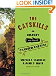 The Catskills: Its History and How It...