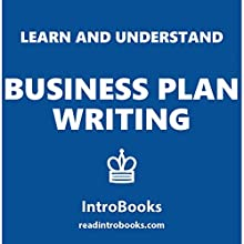 Learn and Understand Business Plan Writing Audiobook by  IntroBooks Narrated by Andrea Giordani
