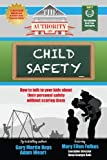 img - for The Authority On Child Safety: How to talk to your kids about their personal safety without scaring them (The Authority On - Safety) (Volume 1) book / textbook / text book