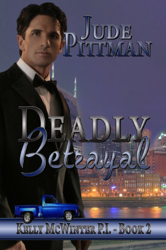 Deadly Betrayal (Kelly McWinter, P.I.)