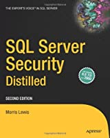 SQL Server Security Distilled, 2nd Edition