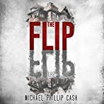The Flip | Michael Phillip Cash