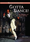 Gotta Dance: The Rhythms of Jazz and Tap (The Curtain Call Library of Dance)