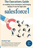 img - for The Executives Guide to enabling citizen developers and bringing Shadow IT into the light with salesforce1 book / textbook / text book