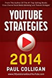 img - for By Paul Colligan YouTube Strategies 2014: Making And Marketing Online Video book / textbook / text book