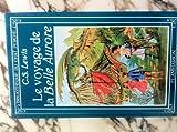 """Afficher """"Les Chroniques de Narnia n° 05<br /> Le Voyage de la """" Belle Aurore """""""""""