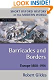 Barricades and Borders: Europe 1800-1914, 3rd Edition (Short Oxford History of the Modern World)