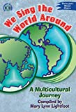 We Sing the World Around: A Multicultural Journey: Three-Part Mixed Choirs