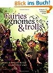 Fairies Gnomes and Trolls: Create A F...