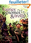 Fairies Gnomes and Trolls: Create A F...