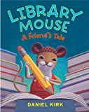 Library Mouse #2: A Friends Tale