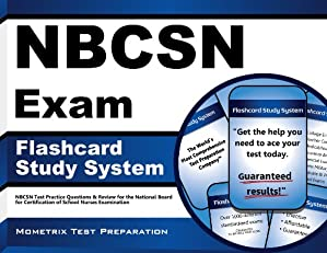 NBCSN Exam Flashcard Study System: NBCSN Test Practice Questions & Review for the National Board for Certification of School Nurses Examination