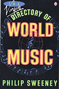 The Virgin Directory of World Music Philip Sweeney