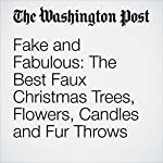 Fake and Fabulous: The Best Faux Christmas Trees, Flowers, Candles and Fur Throws | Elizabeth Mayhew